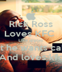 Rick Ross Loves KFC  Like apples But he wants cake And loves kfc - Personalised Poster A4 size