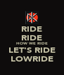 RIDE RIDE HOW WE RIDE LET'S RIDE LOWRIDE - Personalised Poster A4 size
