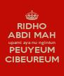RIDHO ABDI MAH upami aya nu ngintun PEUYEUM CIBEUREUM - Personalised Poster A4 size