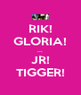 RIK! GLORIA! ... JR! TIGGER! - Personalised Poster A4 size