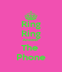 Ring Ring Answer The  Phone - Personalised Poster A4 size