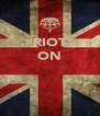 RIOT ON    - Personalised Poster A4 size