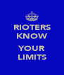 RIOTERS KNOW  YOUR LIMITS - Personalised Poster A4 size
