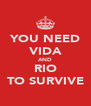 YOU NEED VIDA AND RIO TO SURVIVE - Personalised Poster A4 size