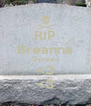 RIP Breanna Giordano <3 <3 - Personalised Poster A4 size