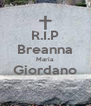 R.I.P Breanna Maria Giordano  - Personalised Poster A4 size