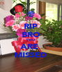 RIP BRO YOU ARE  MISSED - Personalised Poster A4 size