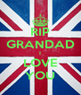 RIP GRANDAD I LOVE YOU - Personalised Poster A4 size
