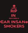 RIP IN  ADvANCE DEAR INSANeE SMOKERS - Personalised Poster A4 size