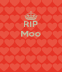 RIP Moo    - Personalised Poster A4 size