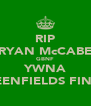 RIP RYAN McCABE GBNF YWNA GREENFIELDS FINEST - Personalised Poster A4 size