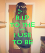 R.I.P TO THE GIRL I USE TO BE - Personalised Poster A4 size