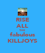RISE ALL THE fabulous KILLJOYS - Personalised Poster A4 size