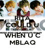 RITA COULD U KEEP CALM WHEN U C MBLAQ - Personalised Poster A4 size