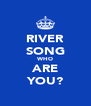 RIVER SONG WHO ARE YOU? - Personalised Poster A4 size