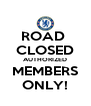 ROAD  CLOSED AUTHORIZED MEMBERS ONLY! - Personalised Poster A4 size