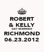 ROBERT & KELLY GET MARRIED RICHMOND 06.23.2012 - Personalised Poster A4 size