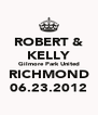 ROBERT & KELLY Gilmore Park United RICHMOND 06.23.2012 - Personalised Poster A4 size
