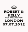 ROBERT & KELLY HQS WELLINGTON LONDON 07.07.2012 - Personalised Poster A4 size