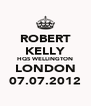 ROBERT KELLY HQS WELLINGTON LONDON 07.07.2012 - Personalised Poster A4 size