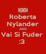 Roberta Nylander AND Vai Si Fuder  :3  - Personalised Poster A4 size