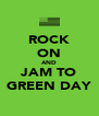 ROCK ON AND JAM TO GREEN DAY - Personalised Poster A4 size