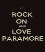 ROCK ON  AND LOVE  PARAMORE - Personalised Poster A4 size
