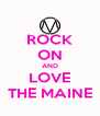 ROCK ON AND LOVE THE MAINE - Personalised Poster A4 size