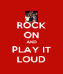 ROCK ON AND PLAY IT LOUD - Personalised Poster A4 size
