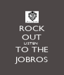 ROCK OUT LISTEN  TO THE JOBROS - Personalised Poster A4 size