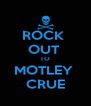 ROCK  OUT  TO MOTLEY  CRUE - Personalised Poster A4 size