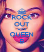 ROCK OUT WITH QUEEN B - Personalised Poster A4 size