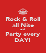 Rock & Roll all Nite and Party every DAY! - Personalised Poster A4 size