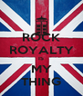 ROCK ROYALTY IS MY THING - Personalised Poster A4 size