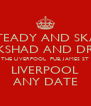 ROCK STEADY AND SKA NIGHT SIR COCKSHAD AND DR YES YES THE LIVERPOOL  PUB, JAMES ST LIVERPOOL ANY DATE - Personalised Poster A4 size