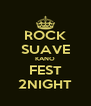 ROCK SUAVE KANO FEST 2NIGHT - Personalised Poster A4 size