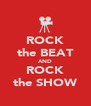 ROCK the BEAT AND ROCK the SHOW - Personalised Poster A4 size