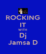 ROCKING IT WITH Dj Jamsa D - Personalised Poster A4 size
