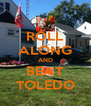 ROLL ALONG AND BEAT TOLEDO - Personalised Poster A4 size