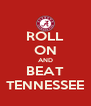 ROLL ON AND BEAT TENNESSEE - Personalised Poster A4 size