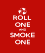ROLL ONE AND SMOKE ONE - Personalised Poster A4 size