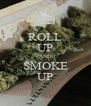 ROLL UP AND SMOKE UP - Personalised Poster A4 size