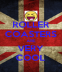 ROLLER COASTERS ARE VERY COOL - Personalised Poster A4 size