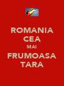 ROMANIA CEA MAI FRUMOASA TARA - Personalised Poster A4 size