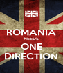 ROMANIA NEEDS ONE DIRECTION - Personalised Poster A4 size