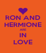 RON AND HERMIONE ARE IN LOVE - Personalised Poster A4 size