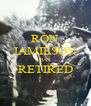 RON JAMIESON HAS RETIRED  - Personalised Poster A4 size