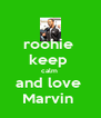 roohie  keep  calm  and love  Marvin  - Personalised Poster A4 size