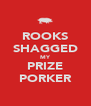 ROOKS SHAGGED MY PRIZE PORKER - Personalised Poster A4 size