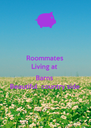 Roommates  Living at  Barns  Beautiful  country side - Personalised Poster A4 size